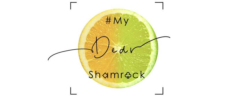 #My Dear Shamrock